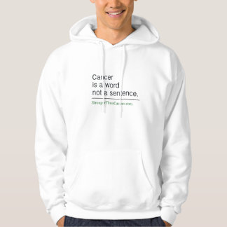Cancer is a word not a sentence hoodie