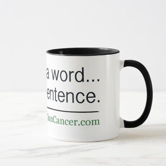 Cancer is a word, not a sentence mug