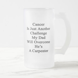 Cancer Is Just Another Challenge My Dad Will Overc Beer Mugs