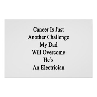 Cancer Is Just Another Challenge My Dad Will Overc Print