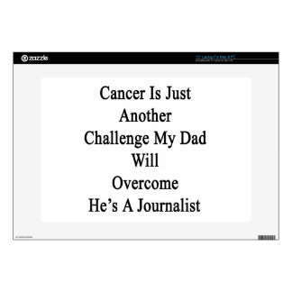 Cancer Is Just Another Challenge My Dad Will Overc Laptop Decal