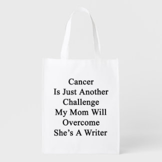 Cancer Is Just Another Challenge My Mom Will Overc Reusable Grocery Bag
