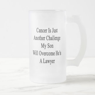 Cancer Is Just Another Challenge My Son Will Overc 16 Oz Frosted Glass Beer Mug