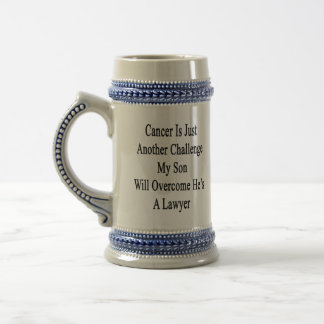 Cancer Is Just Another Challenge My Son Will Overc 18 Oz Beer Stein