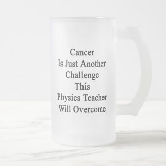 Cancer Is Just Another Challenge This Physics Teac Mugs