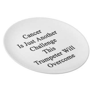 Cancer Is Just Another Challenge This Trumpeter Wi Dinner Plate