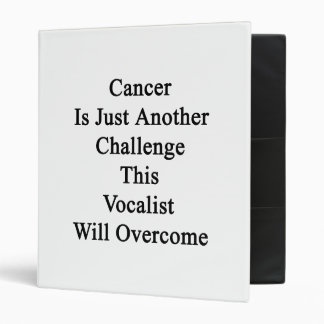 Cancer Is Just Another Challenge This Vocalist Wil Vinyl Binders