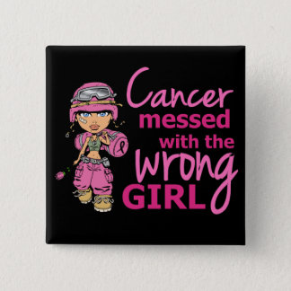 Cancer Messed With The Wrong Girl 2 Breast Cancer Button
