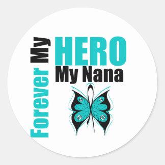 Cáncer ovárico para siempre mi héroe mi Nana Etiqueta Redonda