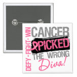 Cancer Picked The Wrong Diva - Breast Cancer Pins