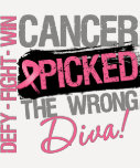 Cancer Picked The Wrong Diva - Breast Cancer T-Shirt