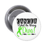 Cancer Picked The Wrong Diva Non-Hodgkins Lymphoma Buttons