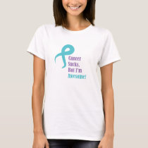 Cancer sucks but I'm awesome Ovarian cancer T-Shirt