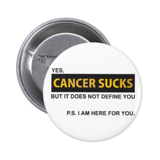 Cancer sucks but it does not define you pinback button