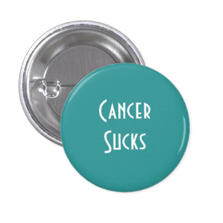 Cancer Sucks: Cervical, Ovarian Cancer Pinback Button