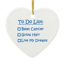 Cancer Survivor To Do List Ceramic Ornament