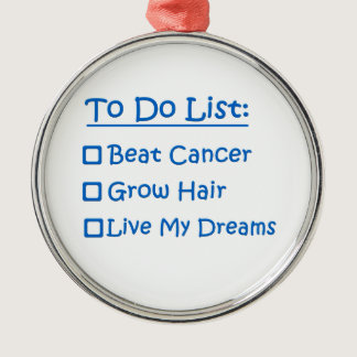 Cancer Survivor To Do List Metal Ornament