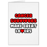 Cancer Survivors Make Great Lovers Greeting Card