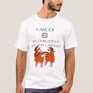 CANCER THE CRAB DOES IT VERY, VERY CAREFULLY T-Shirt