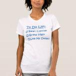 Cancer To Do List T-Shirt