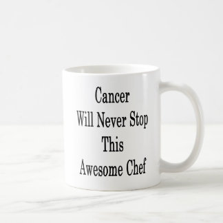 Cancer Will Never Stop This Awesome Chef Coffee Mug