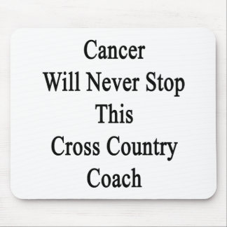 Cancer Will Never Stop This Cross Country Coach Mousepad