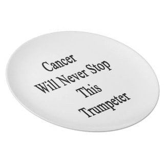 Cancer Will Never Stop This Trumpeter Party Plates