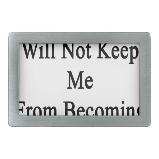 Cancer Will Not Keep Me From Becoming A Writer Belt Buckles