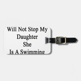 Cancer Will Not Stop My Daughter She Is A Swimming Luggage Tags
