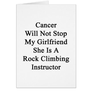 Cancer Will Not Stop My Girlfriend She Is A Rock C Card
