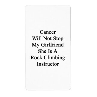 Cancer Will Not Stop My Girlfriend She Is A Rock C Custom Shipping Labels