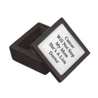 Cancer Will Not Stop My Mom She's A Lion Doctor Premium Keepsake Box