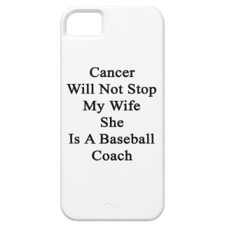 Cancer Will Not Stop My Wife She Is A Baseball Coa iPhone 5 Case