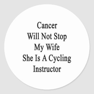 Cancer Will Not Stop My Wife She Is A Cycling Inst Classic Round Sticker