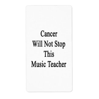 Cancer Will Not Stop This Music Teacher Personalized Shipping Label