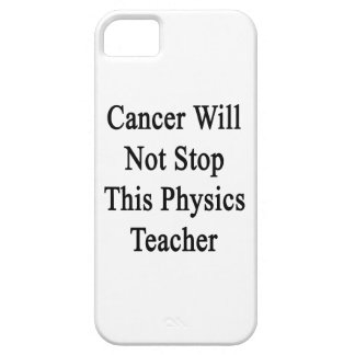 Cancer Will Not Stop This Physics Teacher iPhone 5 Covers