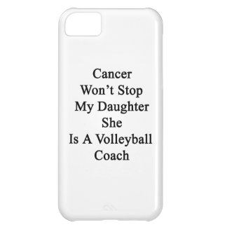 Cancer Won't Stop My Daughter She Is A Volleyball iPhone 5C Cover