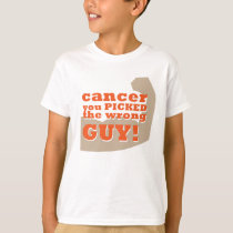 Cancer you Picked the Wrong Guy T-Shirt