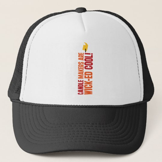 Candle Makers Are WICKed Cool Trucker Hat