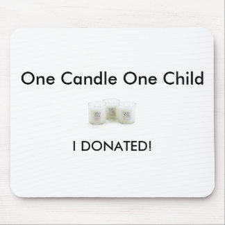 CandlesForKidsGroup[1], I DONATED!, One Candle ... Mouse Pad