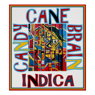CANDY CANE BRAIN INDICA POSTER