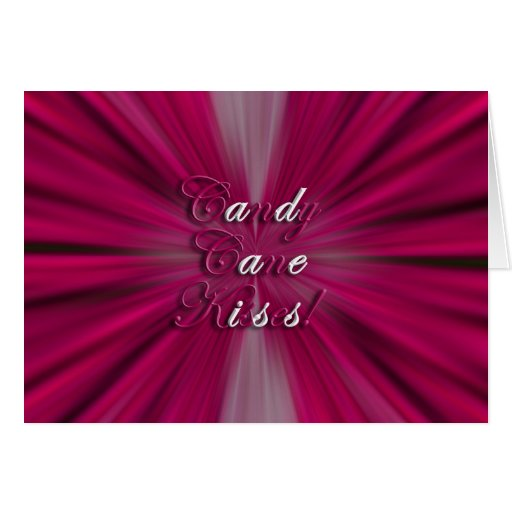 Candy Cane Kisses! Greeting Cards