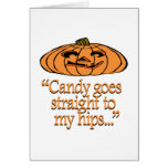 Candy goes straight to my hips greeting card