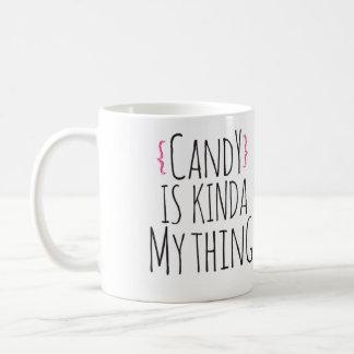 Candy is kinda my thing mug