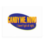 Candy Me, Now – I haven't got all night Postcard
