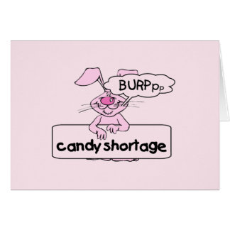 Candy Shortage Easter T-shirts and Gifts Greeting Card