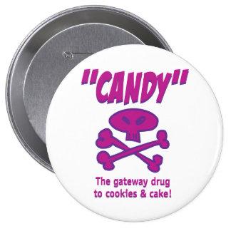 Candy – The gateway drug 4 Inch Round Button