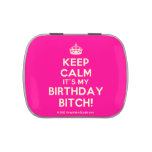 [Crown] keep calm it's my birthday bitch!  Candy Tins