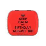 [Crown] keep calm my birthday august 3rd  Candy Tins