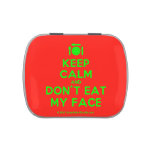 [Cutlery and plate] keep calm and don't eat my face  Candy Tins